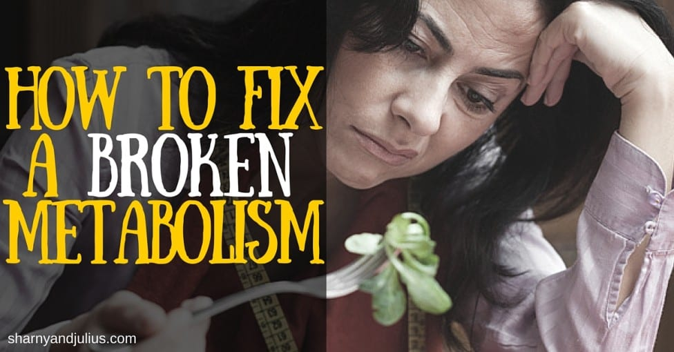 How to Fix a Broken Metabolism
